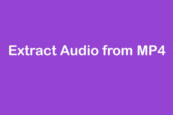 How To Extract Audio From Mp4 There Are 5 Ways