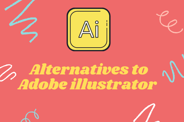 Top 6 Best Adobe Illustrator Alternatives In 2021 Free Paid
