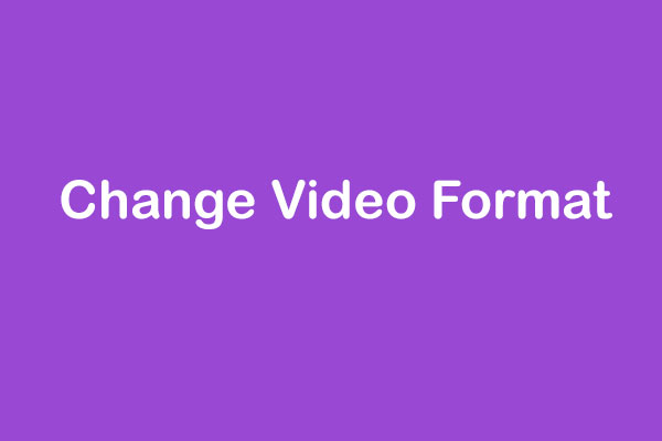 change the video format