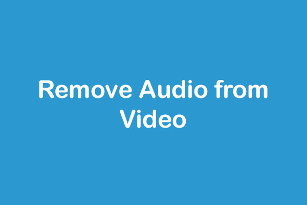 How To Remove Audio From Video 7 Methods You Should Know